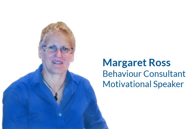 Margaret Ross, Behaviour Consultant, Motivational Speaker